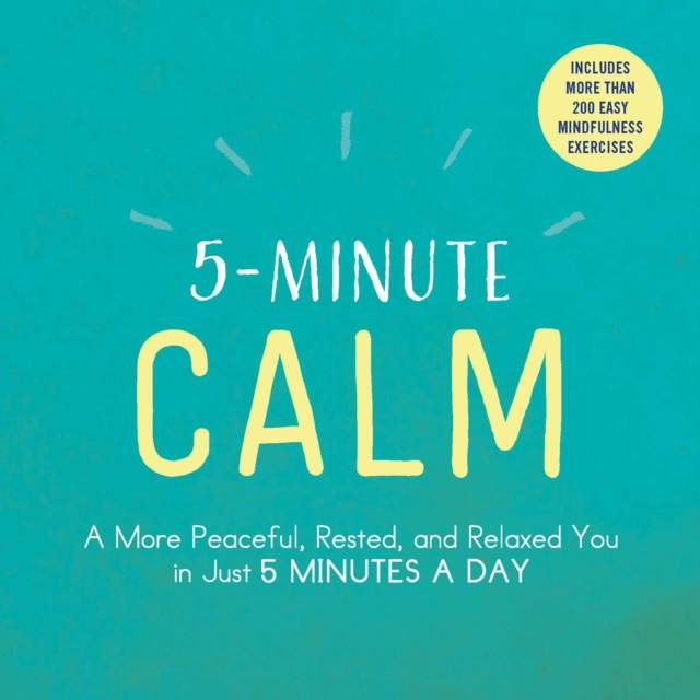 5-Minute CalmA More Peaceful, Rested, and Relaxed You in Jus...