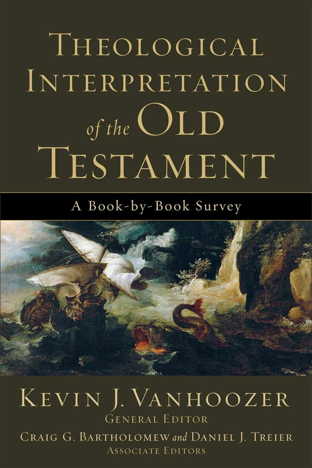 Theological Interpretation of the Old Testament: A Book-By-Book Survey by MR Kevin J Vanhoozer, ISBN: 9780801036248