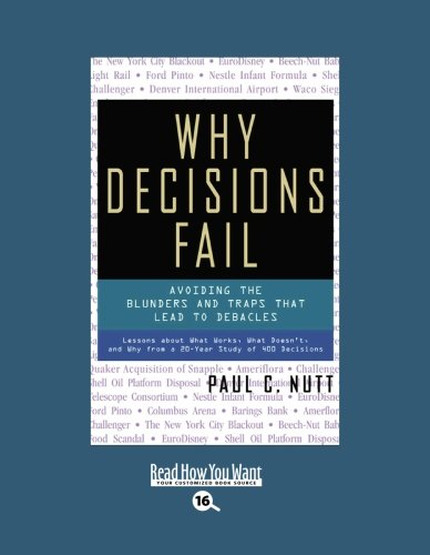 Why Decisions Fail by Paul C. Nutt, ISBN: 9781442965997