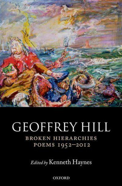 Broken Hierarchies by Geoffrey Hill, ISBN: 9780199605897