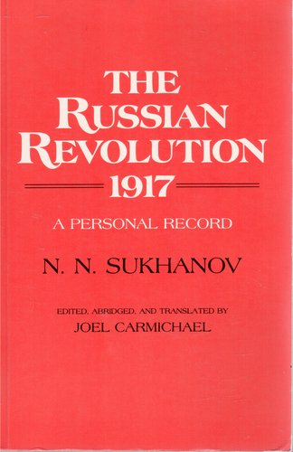 THE Sukhanov: the Russian Revolution, 1917: A Personal Record by N.N. Sukhanov (Paper)