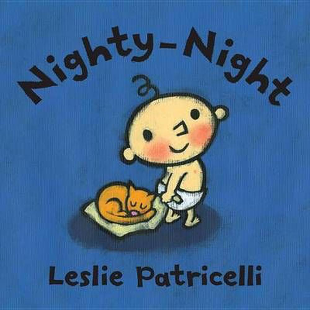 Nighty-NightLeslie Patricelli Board Books by Leslie Patricelli, ISBN: 9780763679323