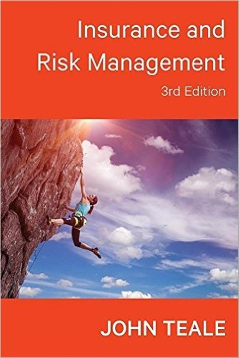 Insurance and Risk Management by John Simpson Teale, ISBN: 9780646954479