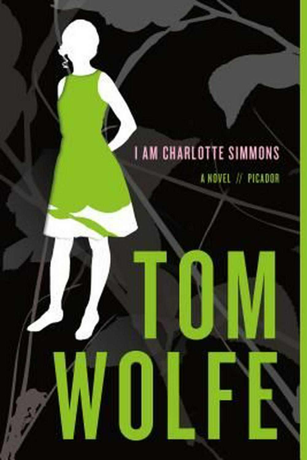 I Am Charlotte Simmons by Tom Wolfe, ISBN: 9780312424442
