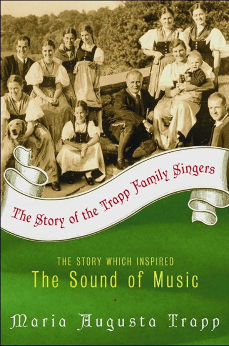 The Story of the Trapp Family Singers by Maria Augusta Trapp, ISBN: 9780062091970