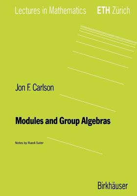 Modules and Algebras by Jon Carlson, ISBN: 9783764353896