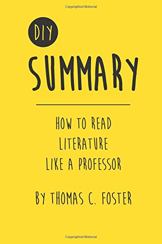 applying fosters how to read literature like Foster's examples: the crying of lot 49 presenter's examples: shrek finding nemo frozen tangled let us write you a custom essay sample on foster's how to read literature like.