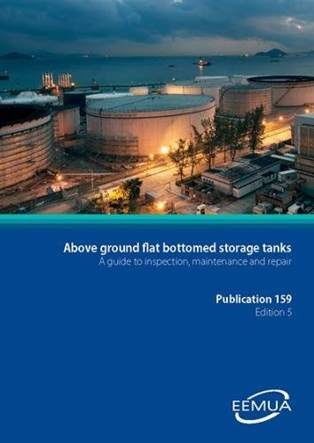 EEMUA 159: Users' Guide to the Inspection, Maintenance and Repair of Above Ground Vertical Cylindrical Steel Storage Tanks