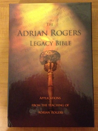 The Adrian Rogers Legacy Bible (New King James Version) by Adrian Rogers, ISBN: 9781418538033