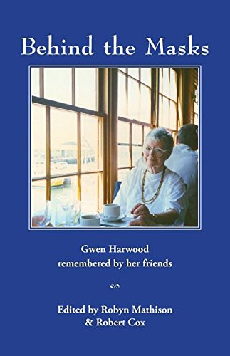 Cover Art for Behind the Masks: Gwen Harwood remembered by her friends, ISBN: 9781760410209