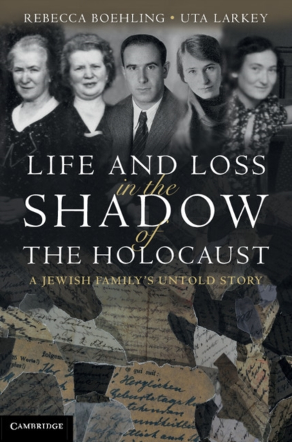 Life and Loss in the Shadow of the Holocaust by Rebecca L. Boehling, ISBN: 9780521899918