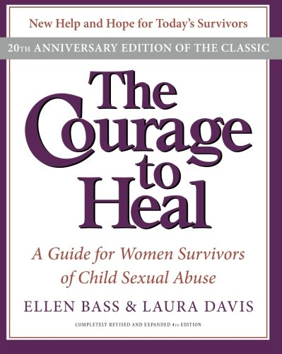 Courage to Heal: A Guide for Women Survivors of Child Sexual Abuse [Paperback]