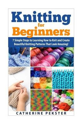 Knitting for Beginners7 Simple Steps for Learning How to Knit and Cre...