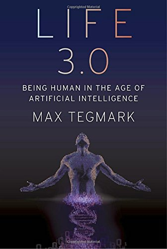 Life 3.0Being Human in the Age of Artificial Intelligence by Max Tegmark, ISBN: 9781101946596