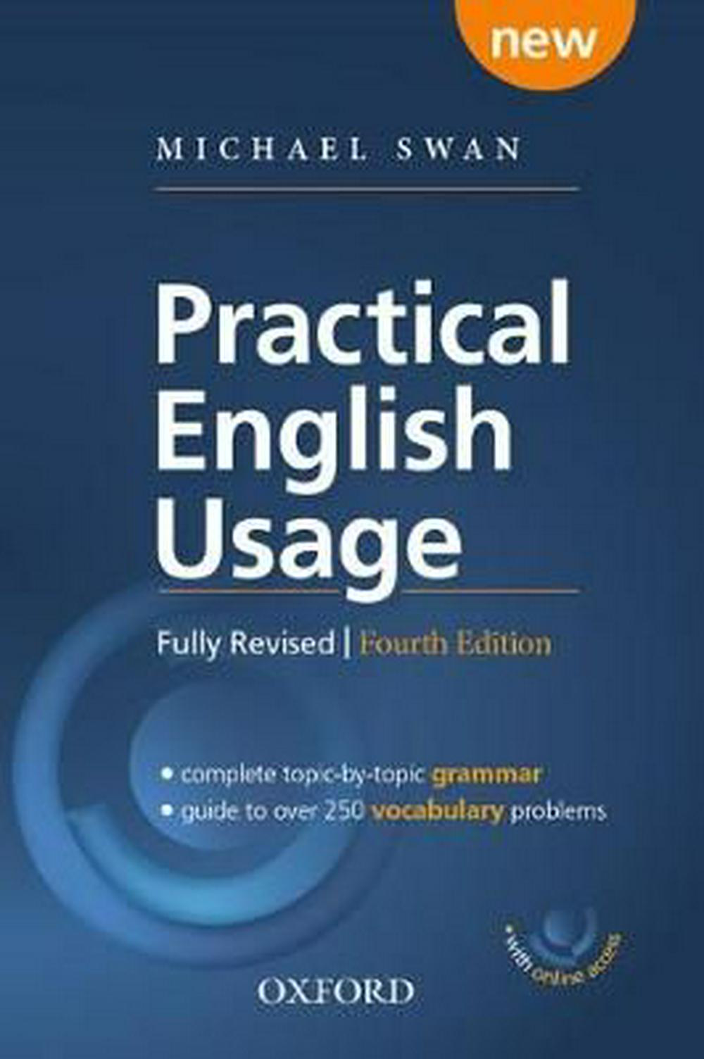 Practical English Usage, 4th edition: Paperback with online access: Michael Swan's guide to problems in English