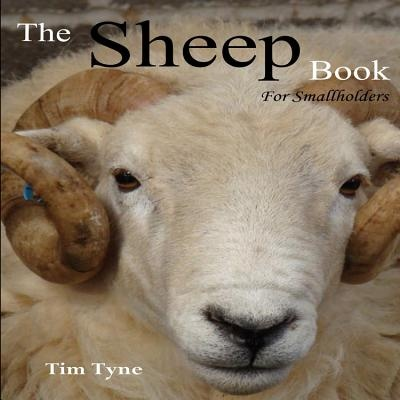 The Sheep Book for Smallholders by Tim Tyne, ISBN: 9781904871644