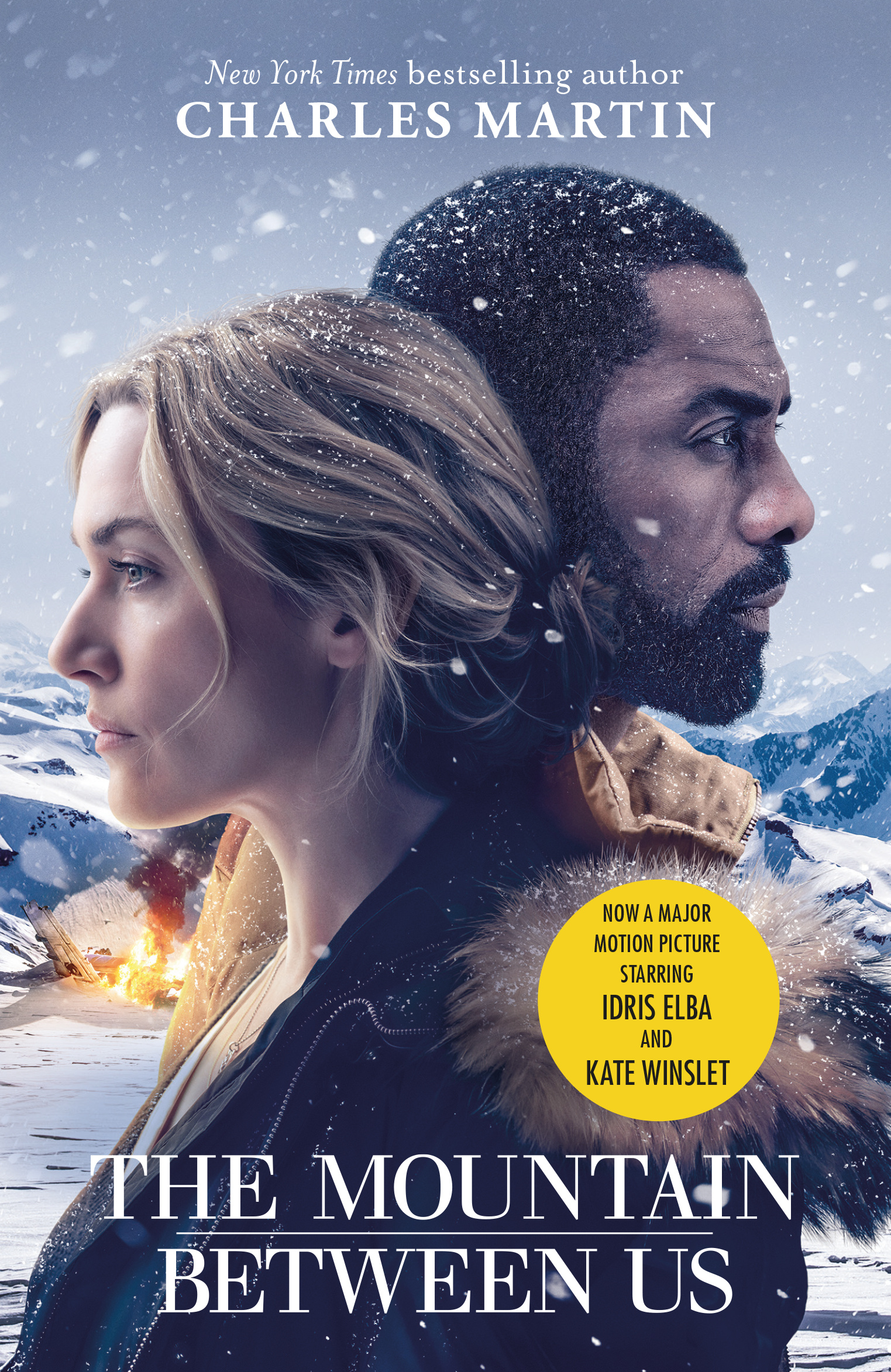 The Mountain Between Us: Now a major motion picture starring Idris Elba and Kate Winslet by Charles Martin, ISBN: 9781474606639