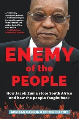 Enemy of the PeopleHow Jacob Zuma Stole South Africa and How the P...