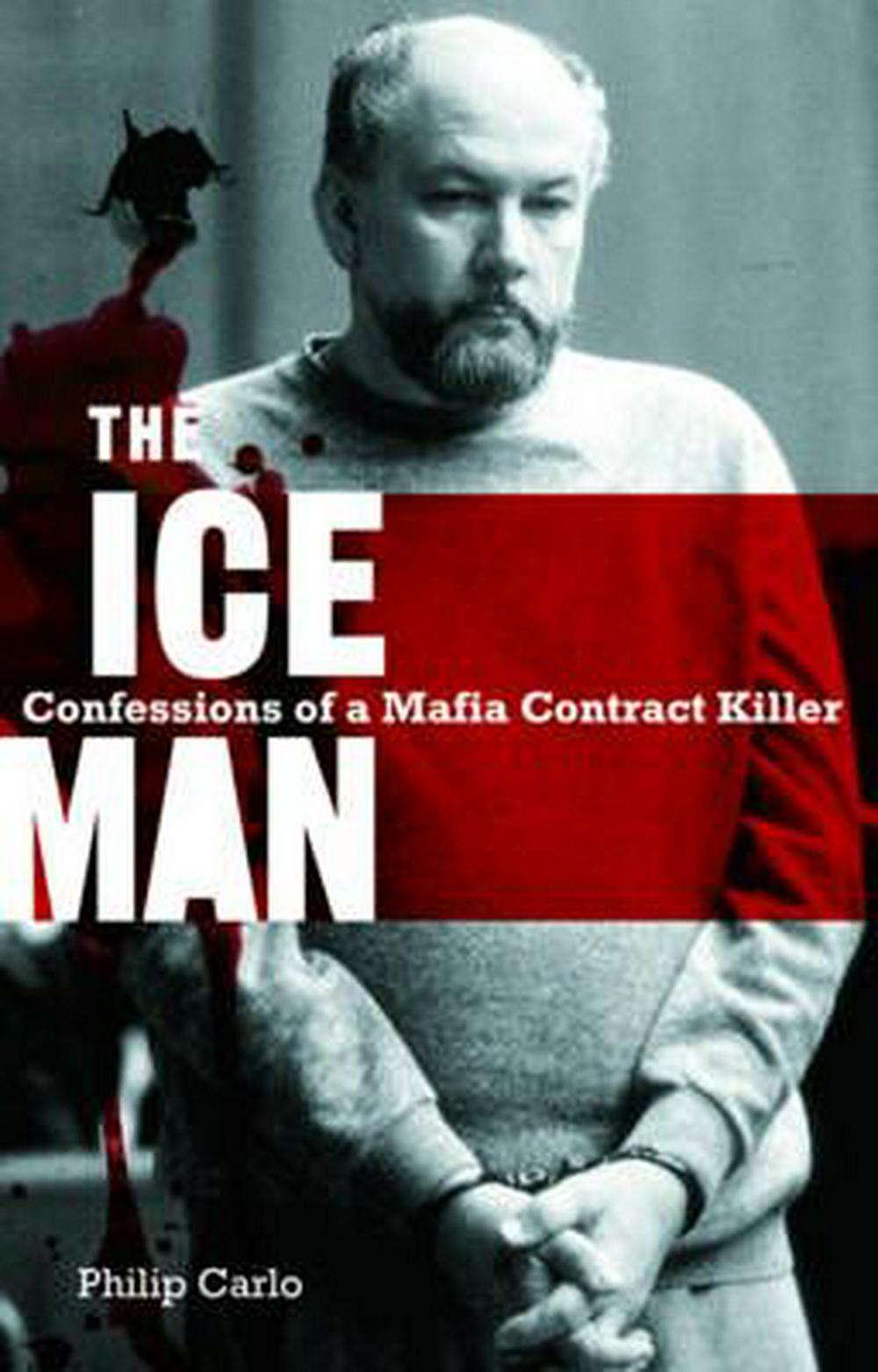 The Ice Man by Philip Carlo, ISBN: 9780732284961