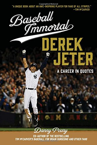 Baseball Immortal: Derek JeterA Career in Quotes