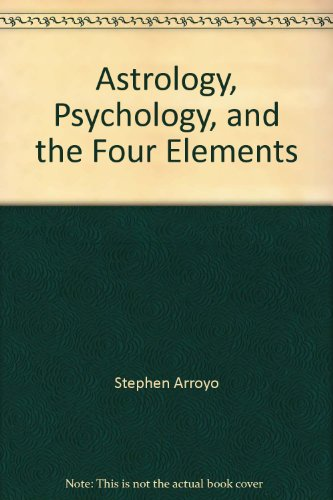 Astrology, Psychology & the Four Elements by Stephen Arroyo, ISBN: 9780916360023