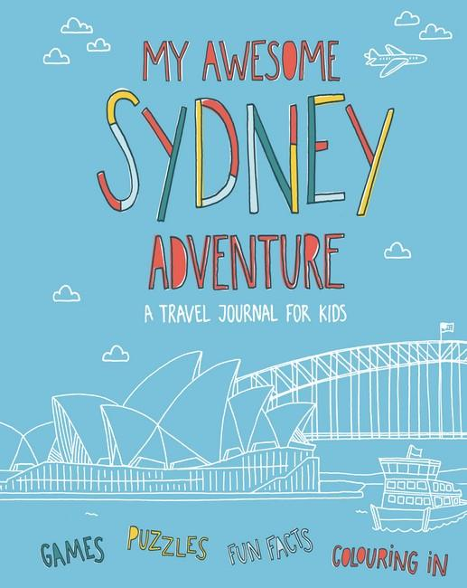 My Awesome Sydney AdventureA Travel Journal for Kids