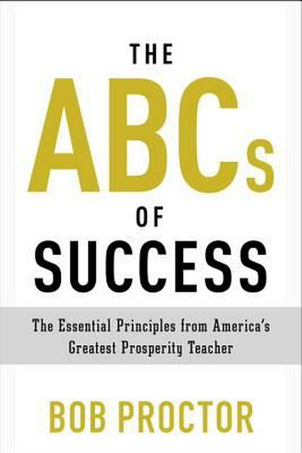 The ABCs of SuccessThe Essential Principles from America's Greates...