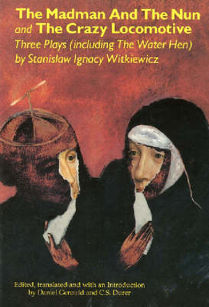 """The Madman and the Nun"" and Other Plays"