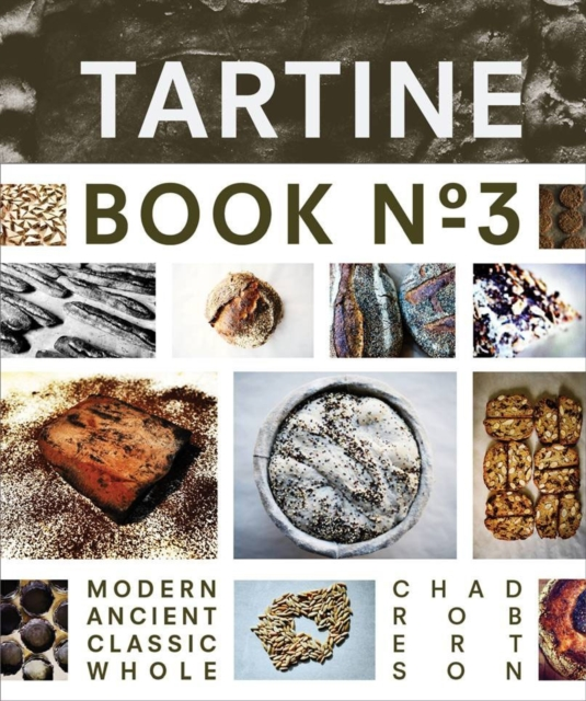 Tartine No. 3 by Chad Robertson, ISBN: 9781452114309