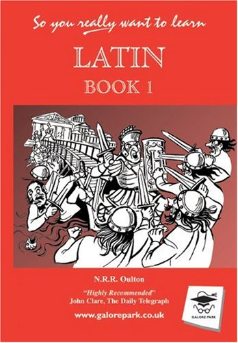 So you really want to learn Latin book I: A Textbook for Common Entrance and GCSE