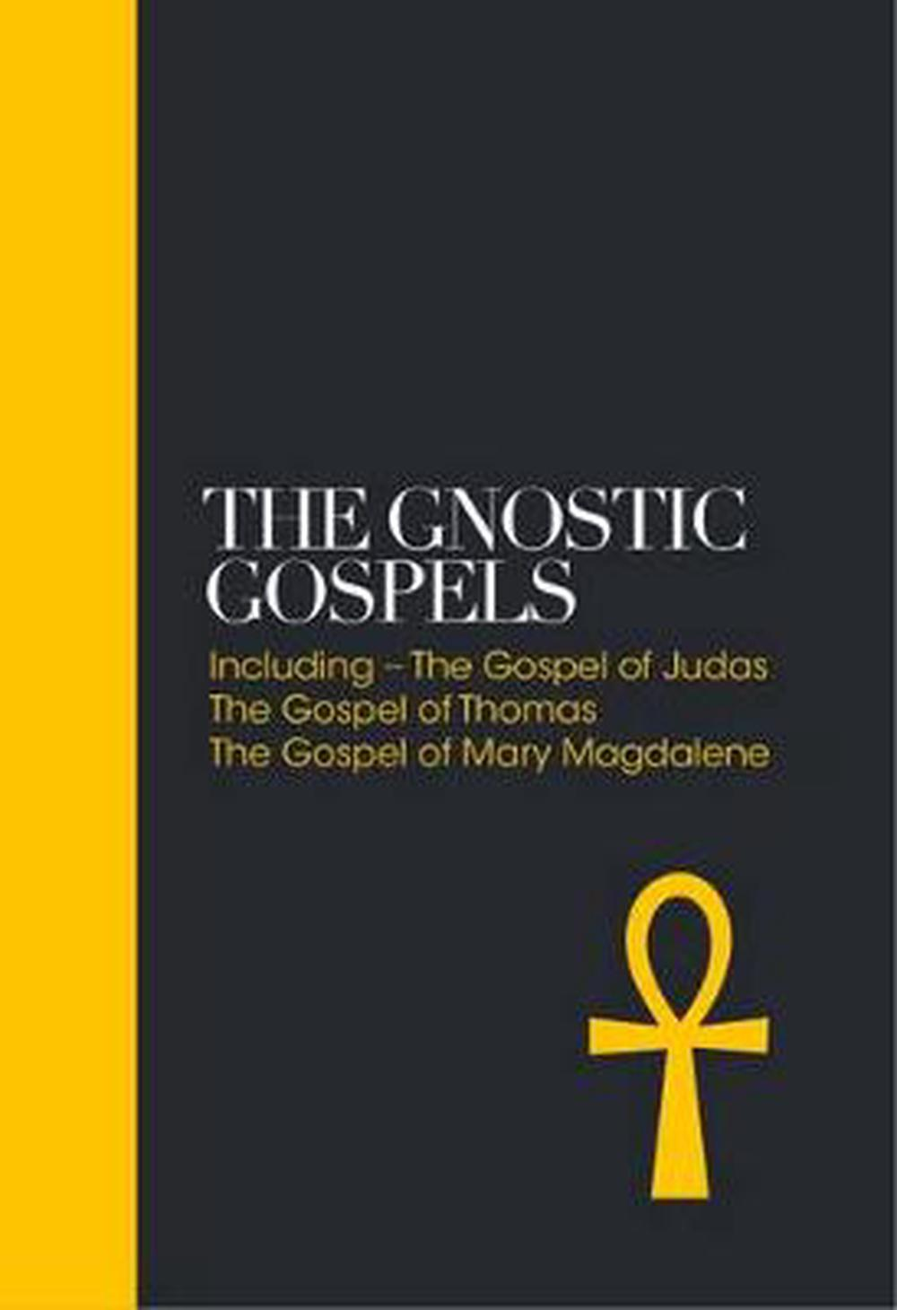 Gnostic Gospels: Including the Gospel of Thomas, the Gospel of Mary Magdalene