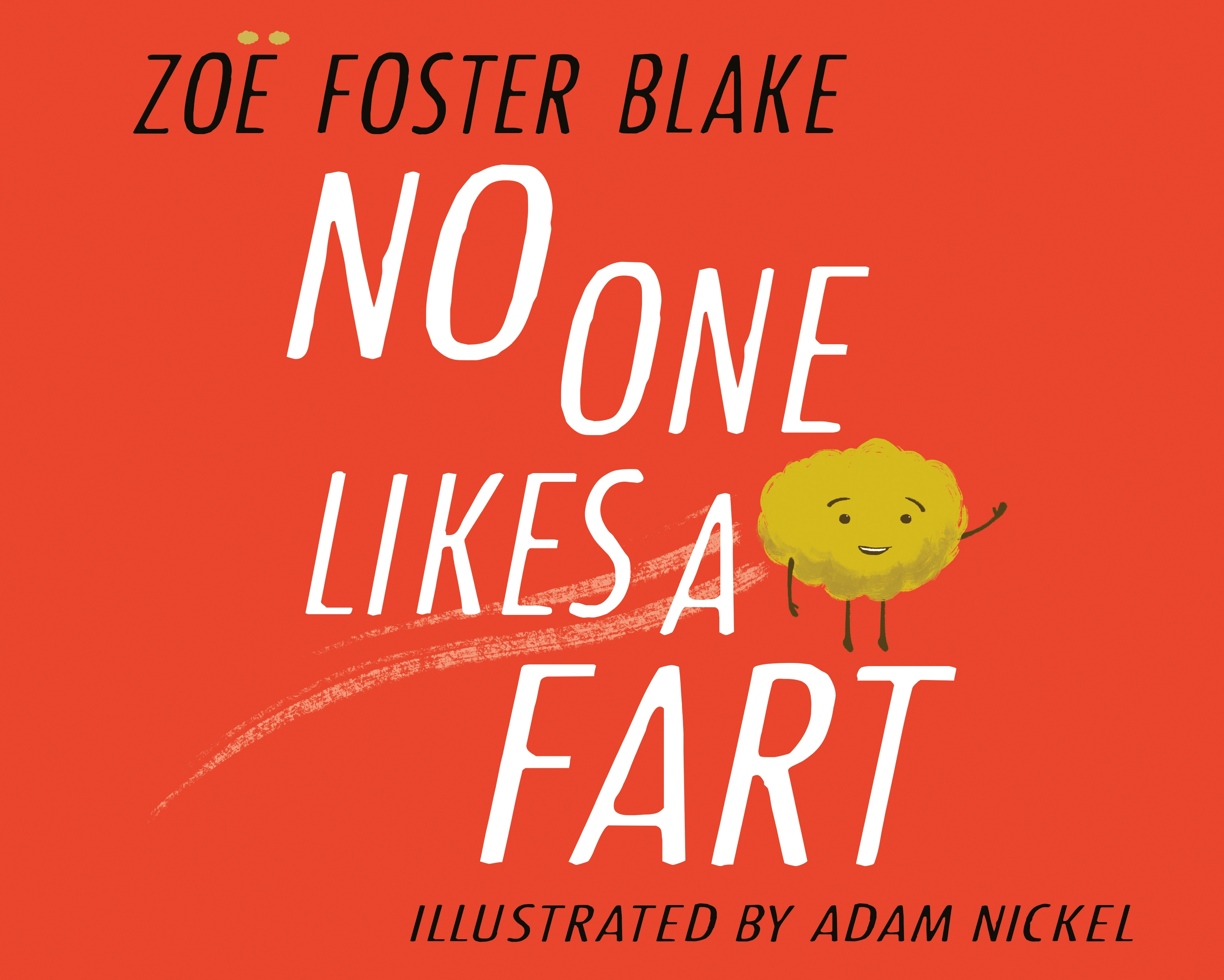 No One Likes a Fart by Zoe Foster Blake,Adam Nickel, ISBN: 9780143786603