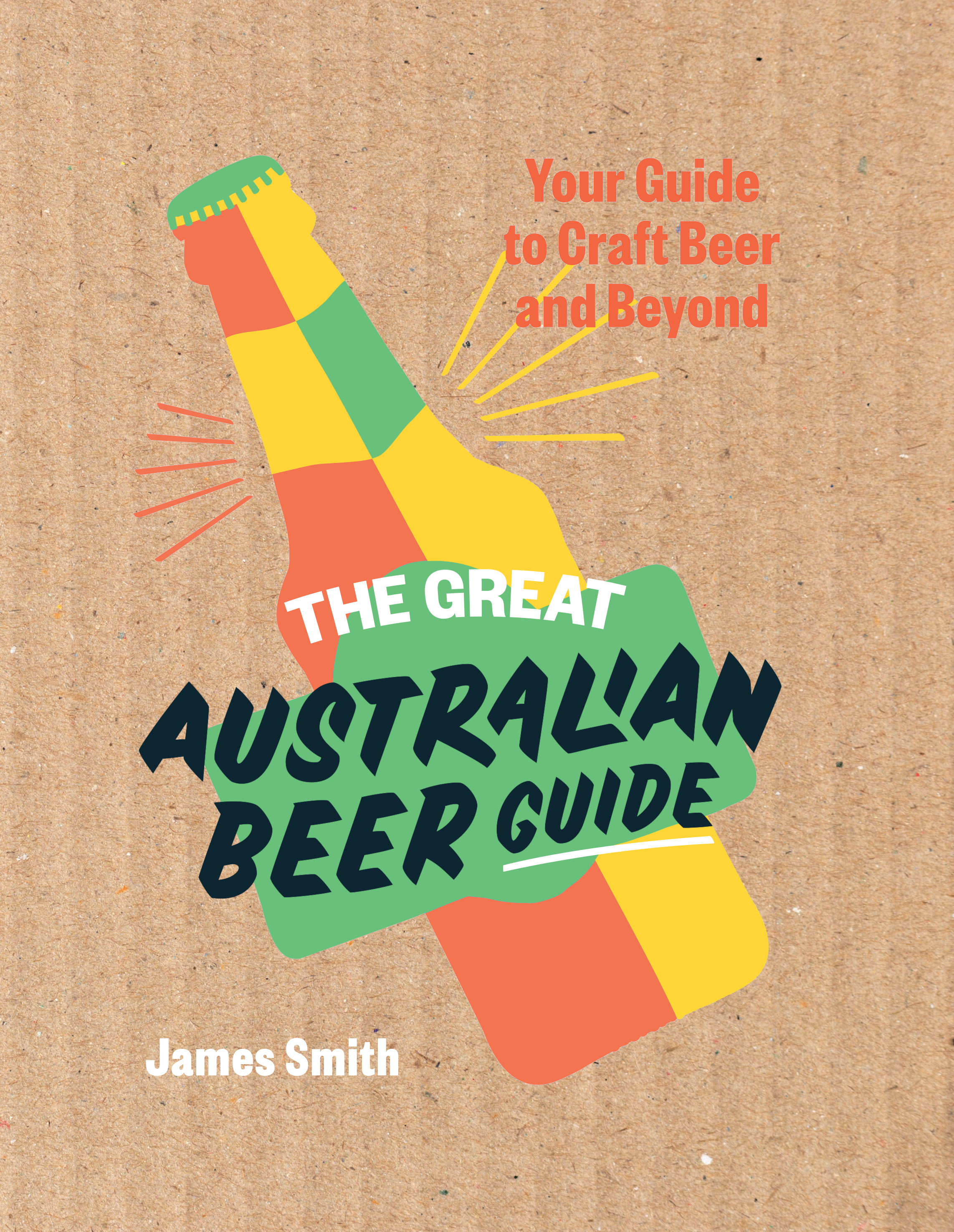 The Great Australian Beer Guide by James Smith, ISBN: 9781743791394