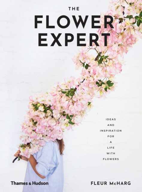 The Flower Expert by Fleur McHarg, ISBN: 9780500501245