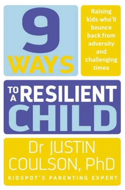 15 Ways to a Resilient Child by Justin Coulson, ISBN: 9780733334825