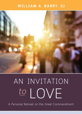 An Invitation to Love: A Personal Retreat on Living the Great Commandment