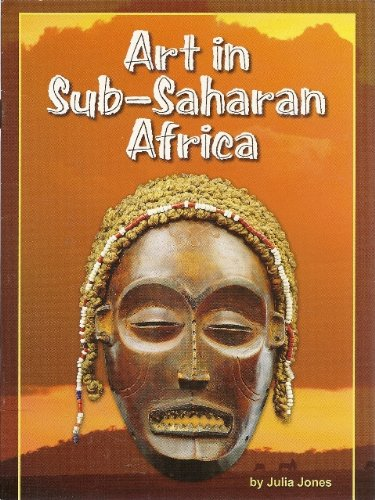 Art in Sub- Saharan Africa (Tn Independent Books) Africa South of the Sahara; Introduction to World History (2006) by julia jones, ISBN: 9780618482498