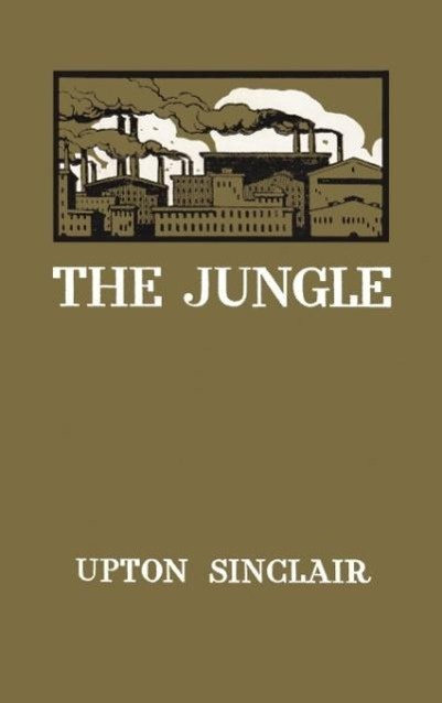the packing houses in chicago as a perfect jungle in the jungle a novel by upton sinclair jr Upton beall sinclair jr (september 20, 1878 - november 25, 1968) was an american writer who wrote nearly 100 books and other works in several genres sinclair's work was well known and popular in the first half of the 20th century, and he won the pulitzer prize for fiction in 1943.