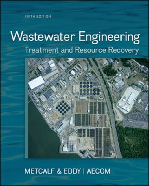 Wastewater Engineering: Treatment and Resource Recovery by Metcalf & Eddy  Inc., ISBN: 9780073401188