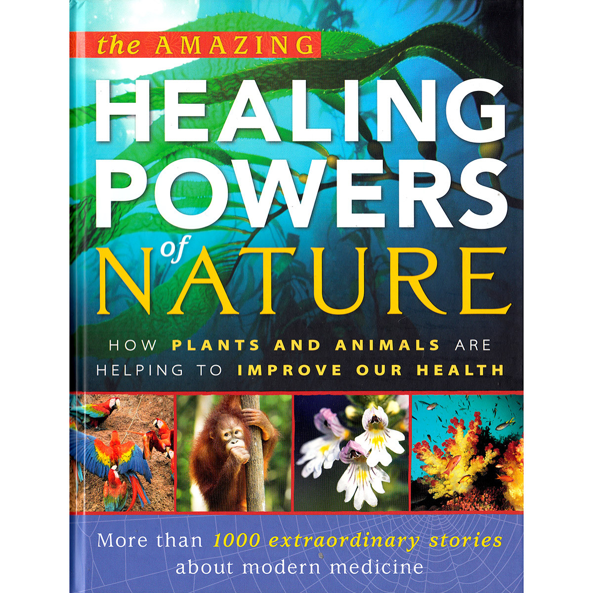 The Amazing Healing Powers of NatureHow Plants and Animals are Helping to Improve O... by n/a, ISBN: 9781921569845
