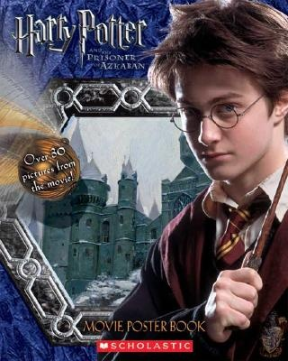 Harry Potter and the Prisoner of Azkaban Movie Poster Book by Various, ISBN: 9780439625586