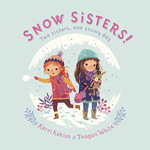Snow Sisters! by Kerri Kokias, ISBN: 9781101938843