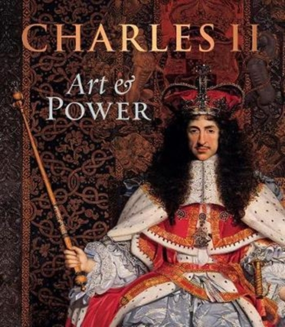 Charles IIArt & Power by Rufus Bird, ISBN: 9781909741447