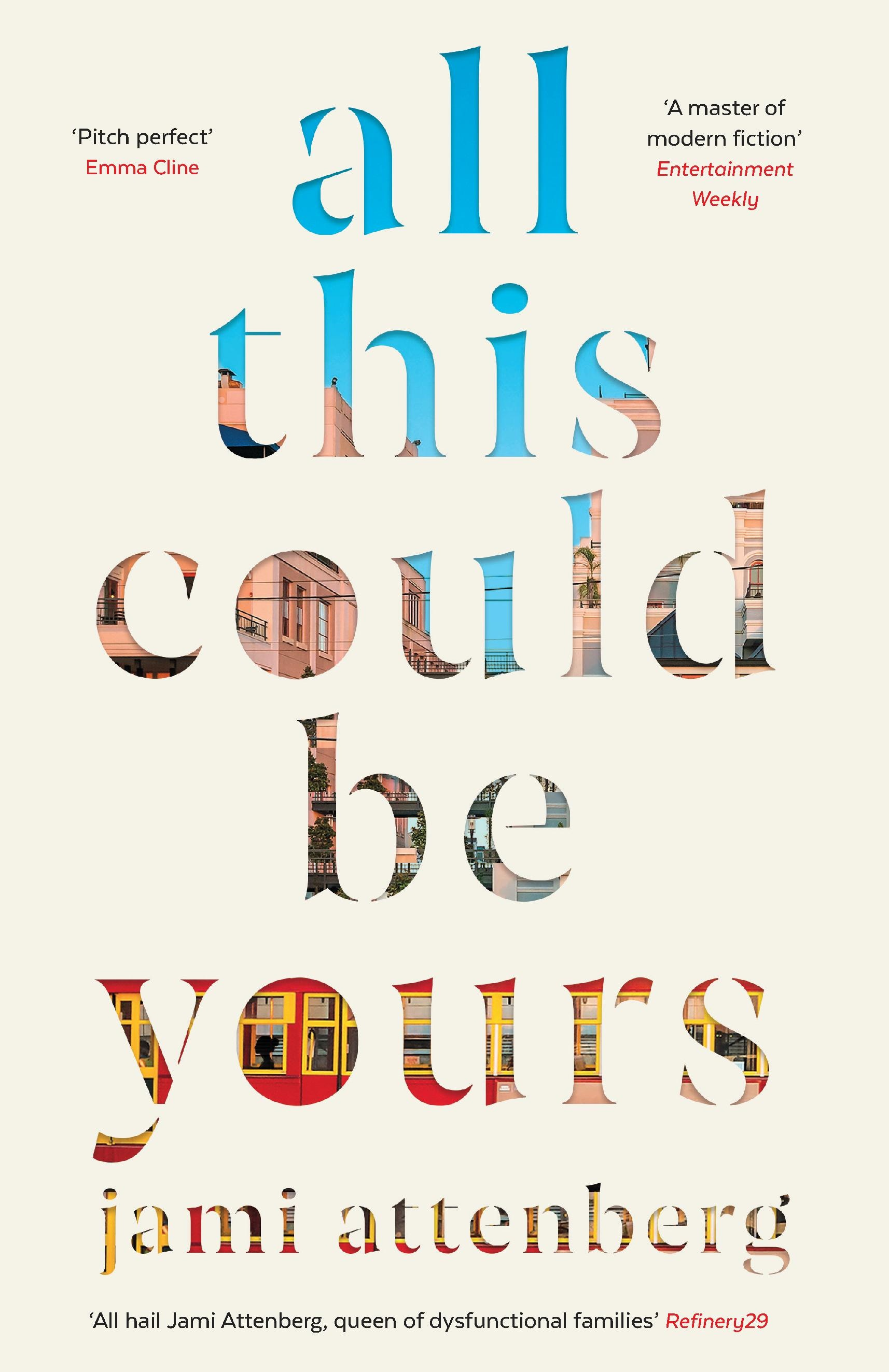 All This Could Be Yours by Jami Attenberg, ISBN: 9781788163255