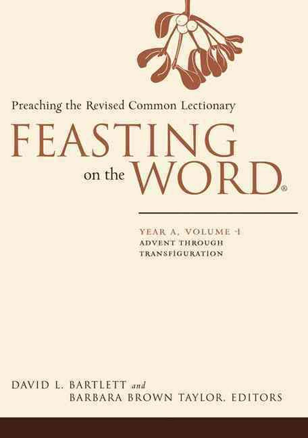 Feasting on the Word: Year A, Volume 1: Preaching the Revised Common Lectionary