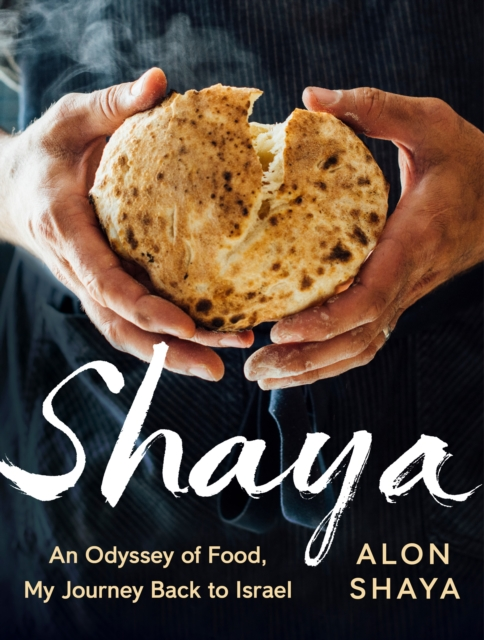 ShayaAn Odyssey of Food, My Journey Back to Israel by Alon Shaya, ISBN: 9780451494160