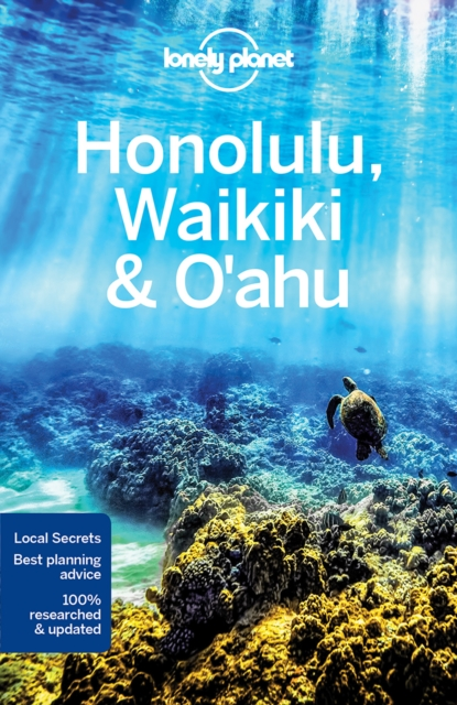Lonely Planet Honolulu Waikiki & Oahu (Travel Guide) by Lonely Planet, ISBN: 9781786577078