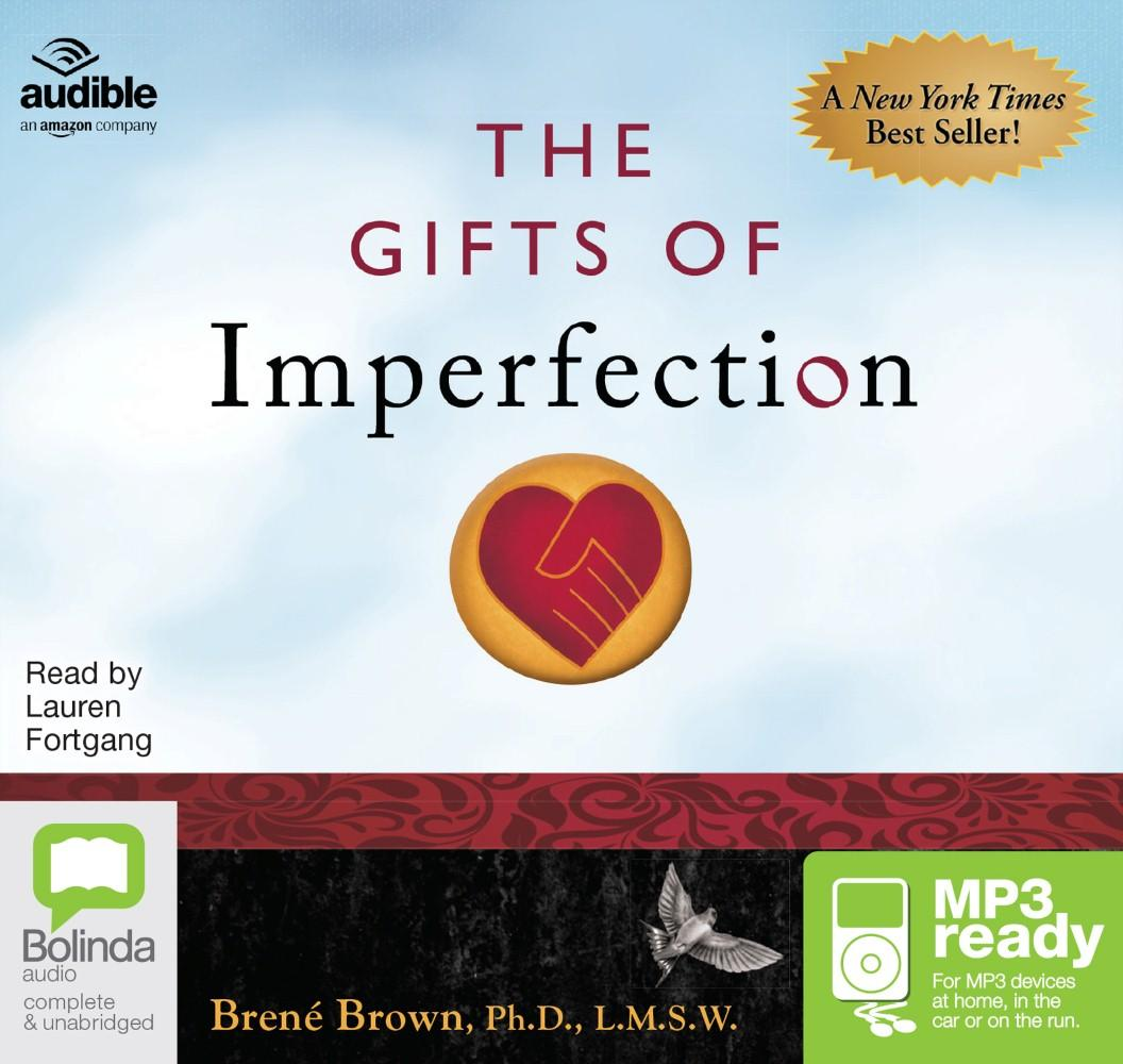 The Gifts of Imperfection: Let Go of Who You Think You're Supposed to Be and Embrace Who You Are by Brené Brown, ISBN: 9781486287833