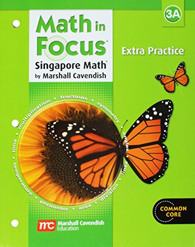 Math in Focus: The Singapore Approach, Extra Practice, Grade 3, Book A