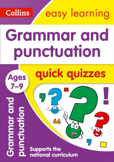 Grammar & Punctuation Quick Quizzes Ages 7-9 (Collins Easy Learning KS2) by Collins Easy Learning, ISBN: 9780008212551